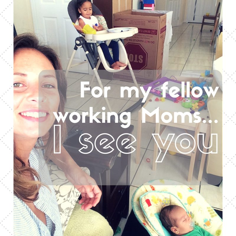 For My Fellow Working Moms.  I See You.
