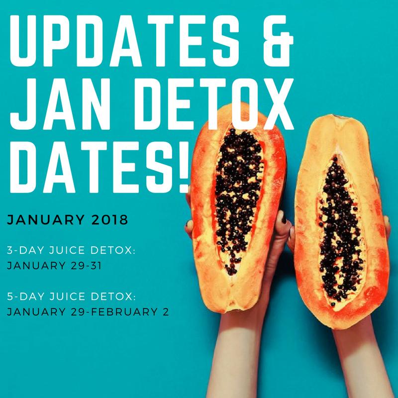 January Juice Detox Dates & Juicy Juicy Updates!!!!